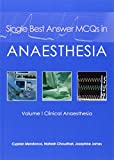 Single Best Answer MCQs in Anaesthesia, Cyprian Mendonca and Mahesh Chaudhari, 1903378753