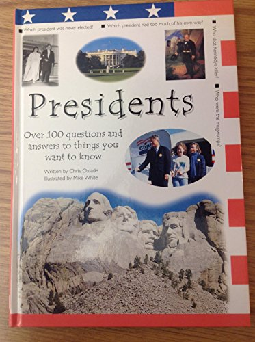 Presidents: Over 100 Questions and Answers to Things You Want to Know
