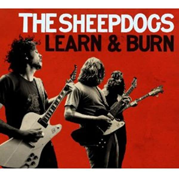 The Sheepdogs - Learn And Burn album review