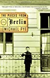 Front cover for the book The Pieces from Berlin by Michael Pye