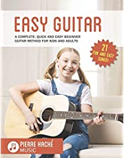 Easy Guitar: A Complete, Quick and Easy Beginner Guitar Method for Kids and Adults