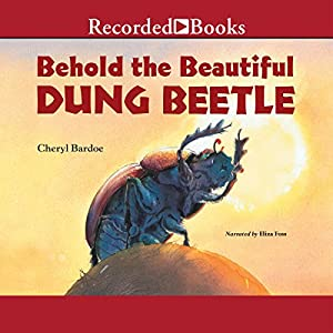 Behold the Beautiful Dung Beetle Audiobook