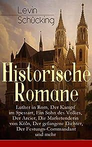 Historische Romane: Luther in Rom, Der Kampf im Spessart, Ein Sohn des Volkes, Der Arcier, Die Marketenderin v