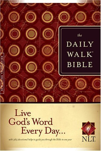 The Daily Walk Bible NLT by unknown Special Edition (10/3/2007)