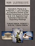 Kenneth A. Plante et Al. , Petitioners, V. Larry Gonzalez, As Executive Director of the Florida Commission on Ethics, et Al. U. S. Supreme Court Transcr, Tobias Simon and Robert L. SHEVIN, 1270703374