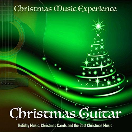 christmas guitar holiday music christmas carols and the best christmas music - Best Christmas Carols