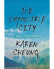 The Impossible City: A Hong Kong Memoir