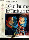 img - for Guillaume le taciturne book / textbook / text book