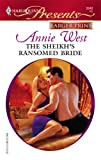 The Sheikh's Ransomed Bride, Annie West, 0373234139