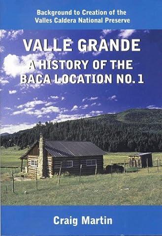 Valle Grande A History of the Baca Location No. 1 (Del Valle)