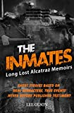 THE INMATES: Stories based on Long Lost Memoirs from Alcatraz