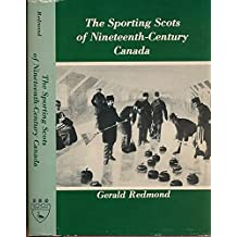 The sporting Scots of nineteenth-century Canada