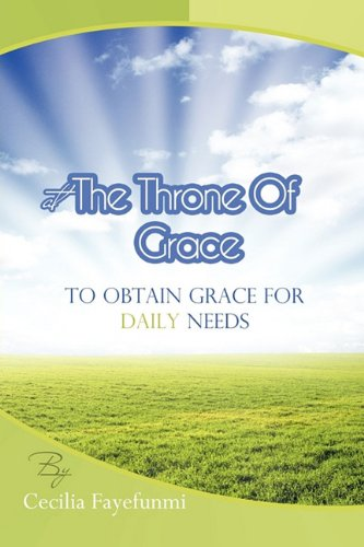 Download At the Throne of Grace: To Obtain Grace for Daily Needs. ebook