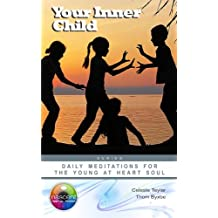 Your Inner Child: Daily Meditations for the Young at Heart Soul