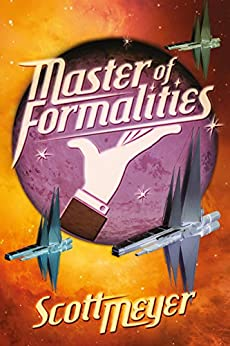 Master of Formalities by [Meyer, Scott]