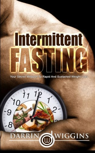 Intermittent Fasting: Your Secret Weapon To Rapid And Sustained Weight Loss