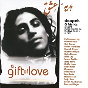 A Gift Of Love: Deepak & Friends Present Music Inspired By The Love Poems Of Rumi