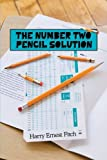 The Number Two Pencil Solution, Harry Ernest Fitch, 0595499333