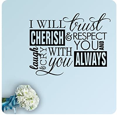 I Will Trust Cherish Respect You Laugh and Cry with You Always Wedding Anniversary Celebration Party Gift Wall Decal Quote Large Sticker ART Mural Large Nice Bride Love Decoration Decor