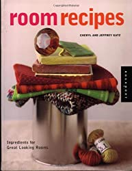 Room Recipes: Ingredients for Great Looking Rooms (Interior Design and Architecture)