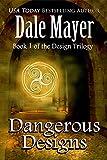 Dangerous Designs (Book 1 of new urban fantasy series)