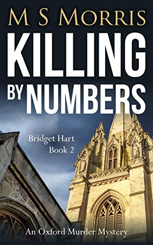 Killing by Numbers: An Oxford Murder Mystery (Bridget Hart Book 2) by [Morris, M S]