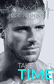 Take Your Time (A Boston Love Story Book 4) by [Johnson, Julie]