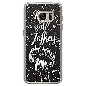 Loud Universe Samsung Galaxy S7 Edge Game of Thrones Do Not Be Such Joffery Printed Transparent Edge Case - Black/White