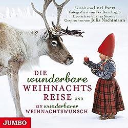 Die wunderbare Weihnachtsreise und Ein wunderbarer Weihnachtswunsch