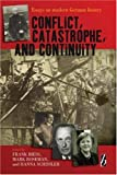 img - for Conflict, Catastrophe and Continuity: Essays on Modern German History book / textbook / text book