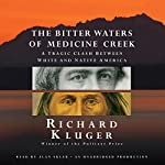 The Bitter Waters of Medicine Creek: A Tragic Clash Between White and Native America | Richard Kluger