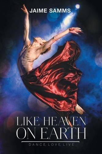 Like Heaven on Earth (Dance, Love, Live)