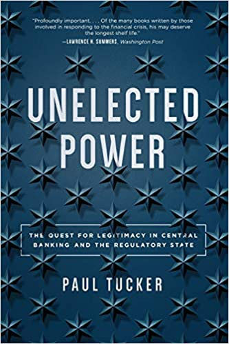 Unelected Power The Quest for Legitimacy in Central Banking and the Regulatory State