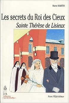 Les secrets du Roi des Cieux, Sainte Thérèse de Lisieux