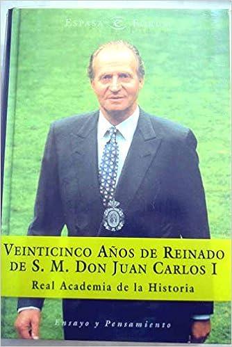 Veinticinco años de reinado de S.M. Don Juan Carlos I: Amazon.es: VV. AA.: Libros