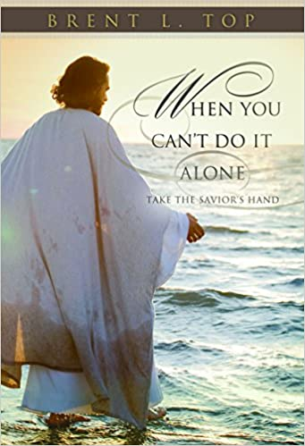 When You Cant Do It Alone Brent L Top 9781629721729 Amazon