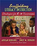 img - for Scaffolding Literacy Instruction: Strategies for K-4 Classrooms book / textbook / text book