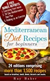 Mediterranean Diet Recipes Cookbook: Over 1,500 Heart Healthy Recipes, a 28 Day Weight Loss Diet Plan & free Home Exercise Tips: A healthy diet plan for ... prevention, weight loss & heart health.