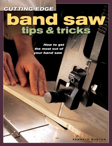 Cutting-Edge Band Saw Tips & Tricks (Popular Woodworking)