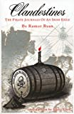 Front cover for the book Clandestines: the Pirate Journals of an Irish Exile by Ramor Ryan