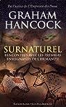 Surnaturel - Rencontres avec les premiers enseignants de l'humanité par Hancock