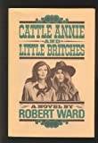 Cattle Annie and Little Britches, Robert Ward, 0688032524