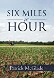 Six Miles per Hour, Patrick McGlade, 1469153939