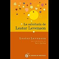 La sabiduría de Lester Levenson (Spanish Edition)