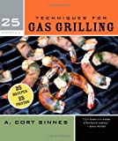 25 Essentials: Techniques for Gas Grilling, A. Cort Sinnes, 1558327347