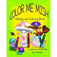 Color Me Mish: Mish and Friends Coloring Book by C Johnson (2014-07-03)