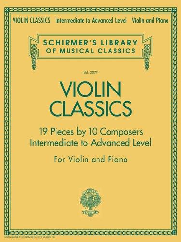 Violin Classics: Schirmer Library of Classics Volume 2079 Intermediate to Advanced (Schirmer's Library of Musical Classics)