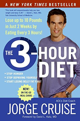 The 3-Hour Diet: Lose up to 10 Pounds in Just 2 Weeks by Eating Every 3 Hours! (Diet To Lose 10 Pounds In A Month)