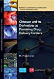 Chitosan and Its Derivatives As Promising Drug Delivery Carriers, M. Prabaharan, 0791860051