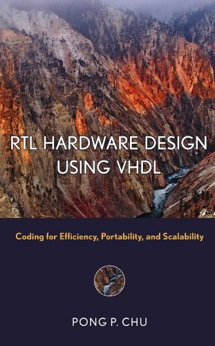 RTL Hardware Design Using VHDL: Coding for Efficiency, Portability, and Scalability (Pong P Chu Rtl Hardware Design Using Vhdl)